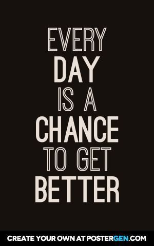 To Get Better Print Motivational Quotes For Working Out Work Quotes Work Motivational Quotes