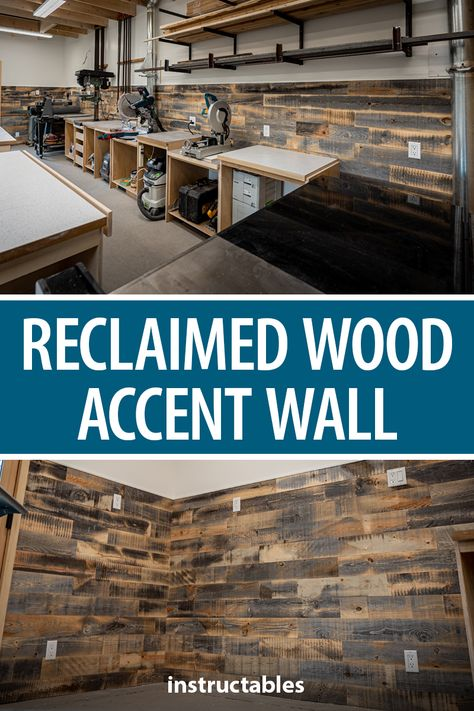 Put a reclaimed wood accent wall to your workshop or living space. #Instructables #workshop #woodshop #woodworking #renovation