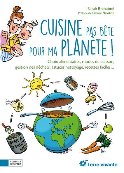 Cuisine Ecologique Pour Proteger La Planete Terrevivante Mode De Cuisson Gestion Des Dechets Achat De Livres