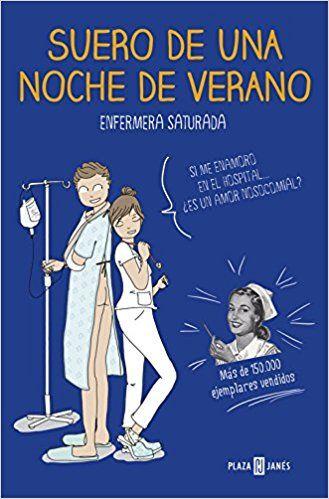 Suero De Una Noche De Verano Obras Diversas Amazon Es Enfermera Saturada Libros Noche De Verano Libro De Humor Libros