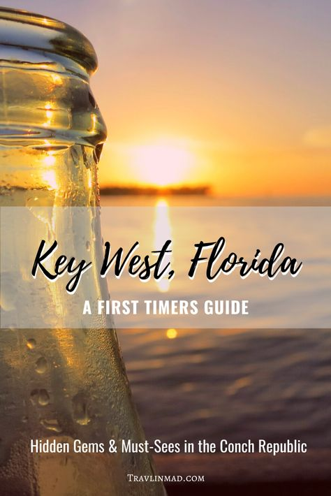 Key West Travel Guide: Must-Sees and Hidden Gems in Florida's Conch Republic — Travlinmad Slow Travel Blog