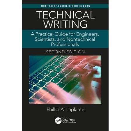 What Every Engineer Should Know: Technical Writing : A Practical Guide for Engineers, Scientists, and Nontechnical Professionals, Second Edition (Edition 2) (Paperback)