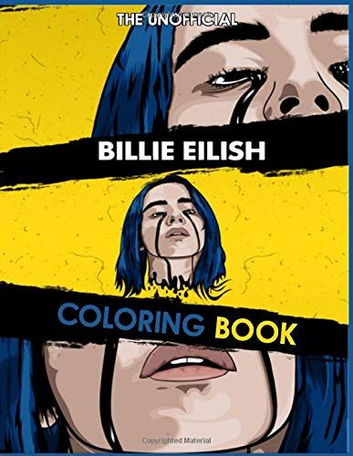 The Unofficial Billie Eilish Coloring Book Coloring Books For Billie Eilish Fans For 5 49 Only Billie Eilish Coloring Books Billie