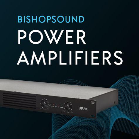 BishopSound Power Amplifiers