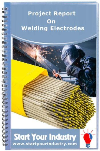 Project Report On Welding Electrodes Welding Electrodes Welding Electrodes