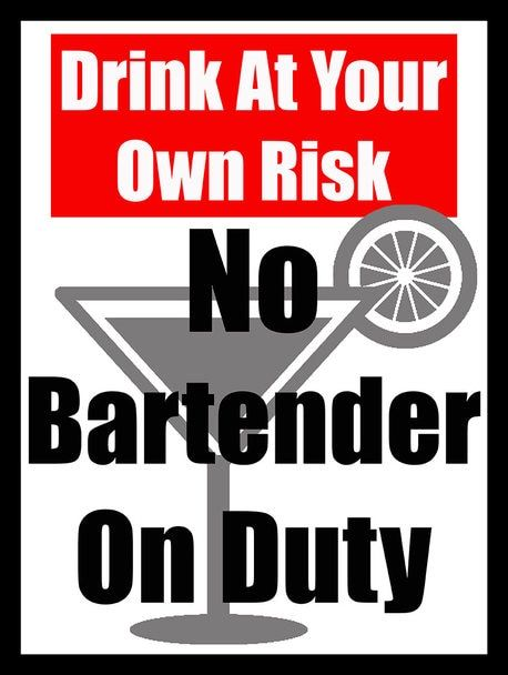 Drink At Own Risk No Bartender Bartender Metal Signs Aluminum Signs
