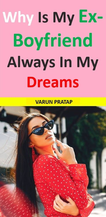 What Does It Mean To See Ex Boyfriend In Dream - DAERMS