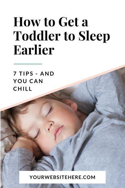 5fbbf907989d0524fc5658c0d2a7911f - How Do I Get My Toddler To Sleep Earlier
