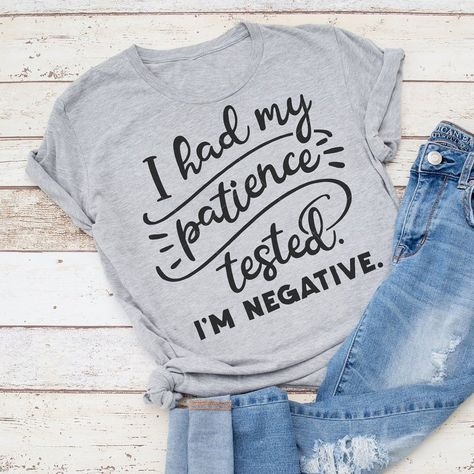 I had my patience tested SVG dxf File for funny Shirt for Cutting Machines like Silhouette Cameo and Cricut, Commercial Use Digital Design