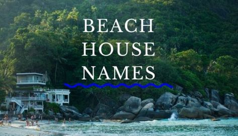 Beach House Names And Puns For Homes Near The Sea