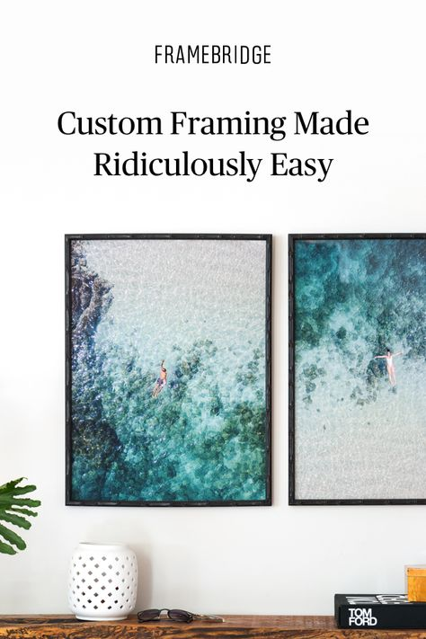Custom framing made ridiculously easy. Starting at $39.