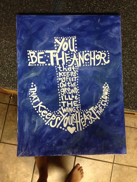 Anchor with ocean background. You be the anchor that keeps my feet on the ground and ill be the wings that keeps your heart in the clouds. Favorite quote. For ma best friend. DIY art.