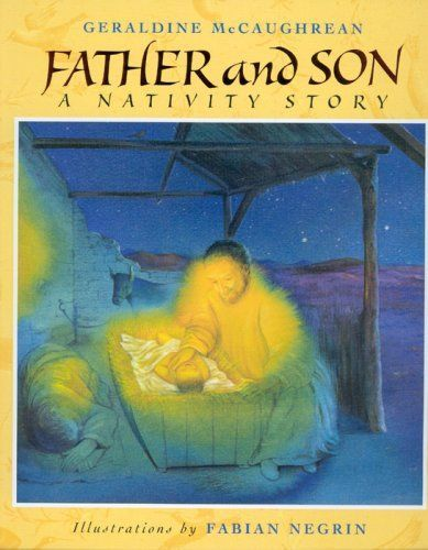 Father and Son A Nativity Story by Geraldine McCaughrean