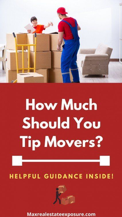 How Much Should I Tip Movers Home Selling Tips Real Estate