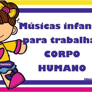 Lista De Musicas Infantis Para Trabalhar O Corpo Humano Musicas
