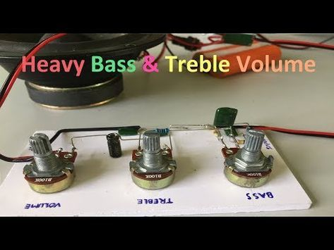 How To Make Heavy Bass Treble Volume Controller Youtube Diy Amplifier Audio Amplifier Electronics Basics