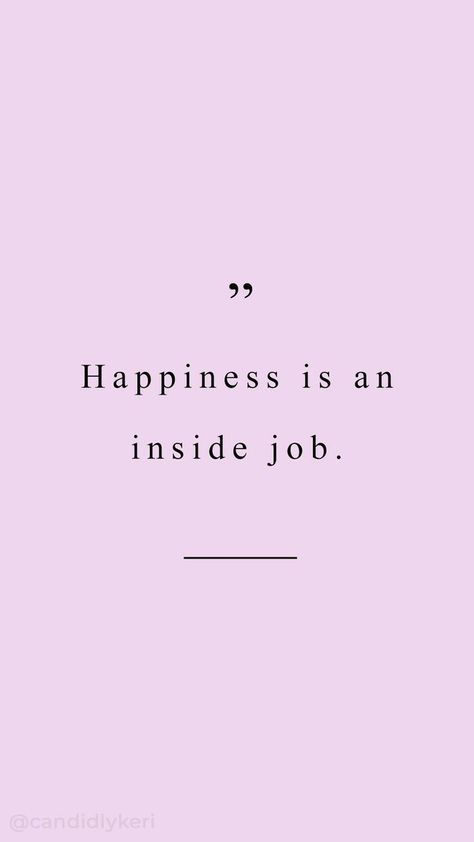 Happiness is an inside job quotation typography inspirational motivational quote background wallpaper you can download for free on the blog! For any device; mobile, desktop, iphone, android!