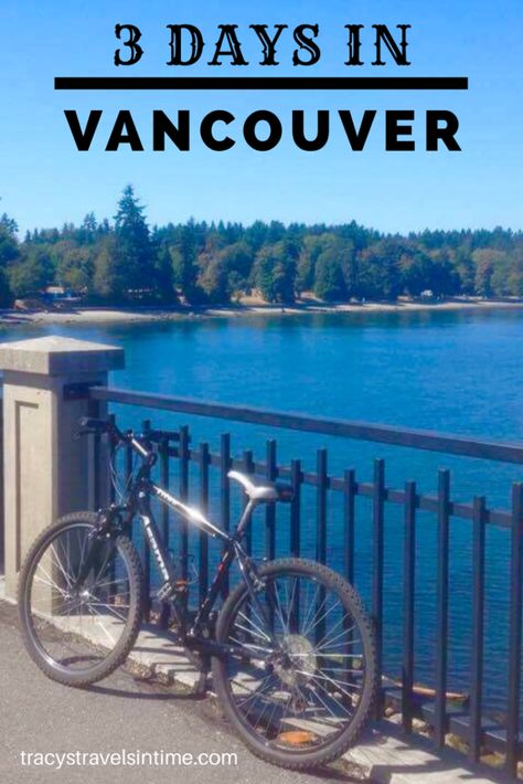 Top Things To Do And See In 3 Days In Vancouver Tracy S Travels