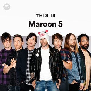 This Is Maroon 5 Spotify Maroon 5 Maroon Songs About Jane