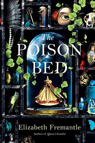 Amazon Com The Poison Bed A Novel Ebook Elizabeth Fremantle Kindle Store Fremantle Artist Books Novels