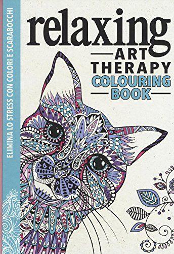Scarica Libro Gratis Art Therapy Relaxing Colouring Book Pdf Epub Coloring Books Art Therapy Coloring Book Anti Stress Coloring Book