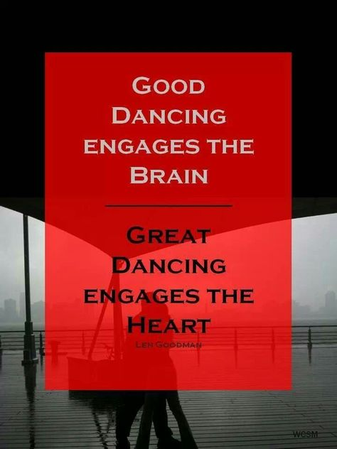 """""""Good dancing engages the brain. Great dancing engages the heart."""" #dance #quote"""
