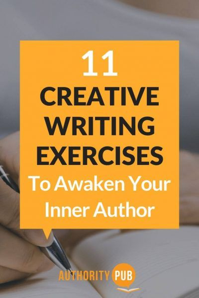11 Creative Writing Exercises To Awaken Your Inner Author