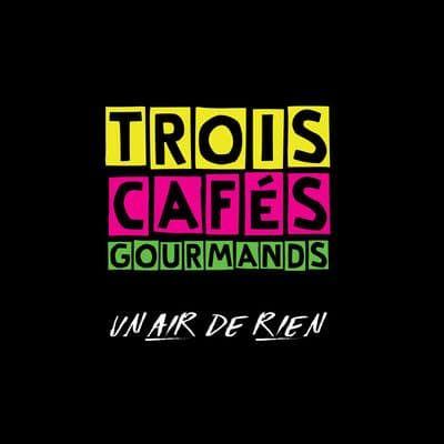 Pop-francaise#télécharger trois cafés gourmands un air de rien.