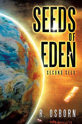 Amazon Com Seeds Of Eden Second Seed Ebook R Osborn Kindle
