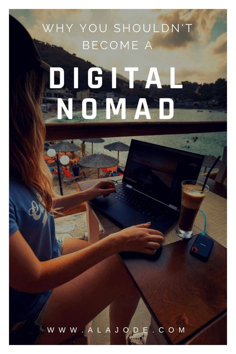 11 Reasons Why You Shouldn't Become A Digital Nomad