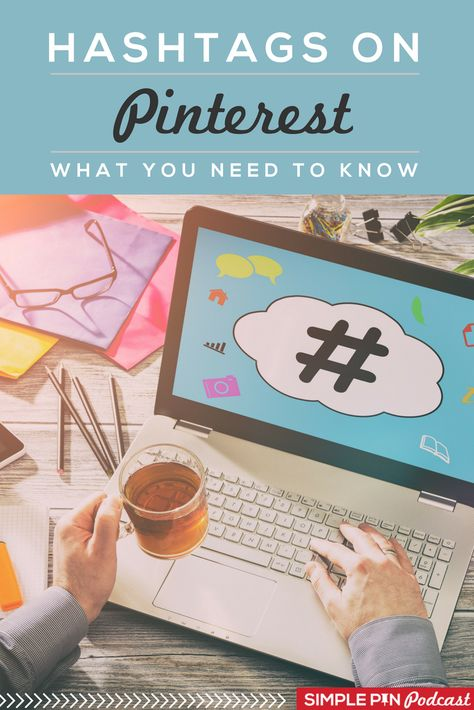 Get the scoop on how to use hashtags on Pinterest to drive traffic to your site on the Simple Pin Podcast #Pinteresttips #Pinteresthashtags #Pinterestmarketing #hashtagtips #Simplepinpodcast