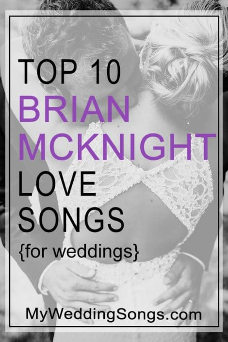 Brian Mcknight Love Songs For Weddings Top 10 Song List Wedding Love Songs Brian Mcknight Love Songs