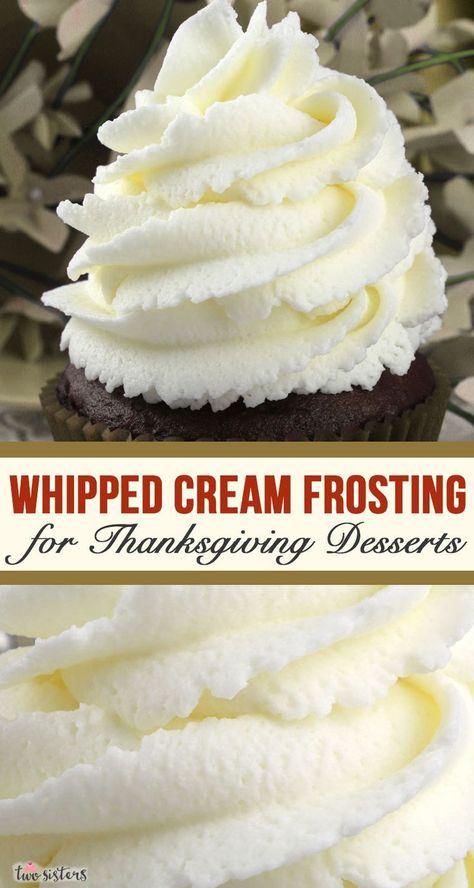 This really is the Best Whipped Cream Frosting for Thanksgiving Desserts. Creamy and sweet and delicious, you'll never need another Whipped Cream Thanksgiving Frosting recipe! It is so easy to make and boy will it be delicious on your Thanksgiving Treats! Köstliche Desserts, Best Dessert Recipes, Chocolate Desserts, Cupcake Recipes, Baking Recipes, Cupcake Cakes, Dessert Healthy, Sweets Recipes, Health Desserts