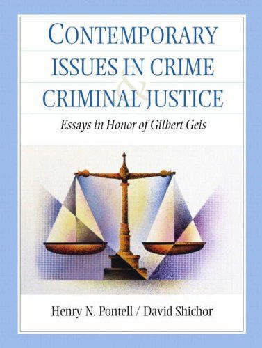 Contemporary Issue In Crime And Criminal Justice Essay Honor Of Gilbert Gei By Henry N Pontell Pearson Ed Education Essays System Uk Topic Question