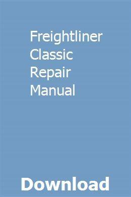Freightliner Classic Repair Manual Owners Manuals Repair Manuals Freightliner