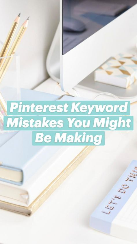 Pinterest Keyword Mistakes You Might Be Making