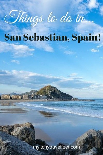 Things To Do In San Sebastian Spain For The Active Boomer Traveler San Sebastian Spain Spain Travel San Sebastian