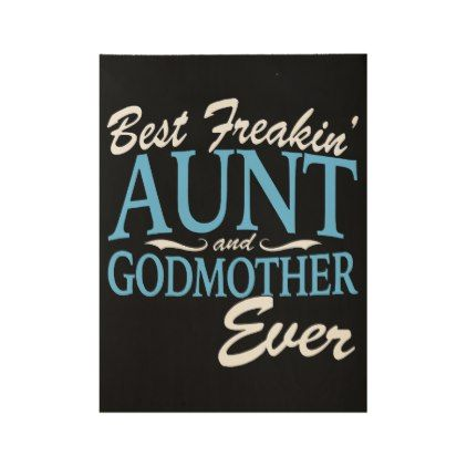 best freakin aunt and godmother ever jesus t-shirt wood poster - decor gifts diy home & living cyo giftidea