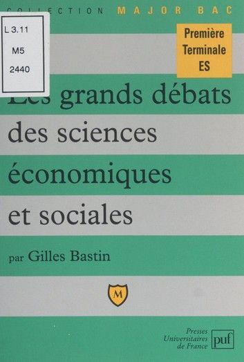 Les Grands Debats Des Sciences Economiques Et Sociales Ebook By Gilles Bastin Rakuten Kobo Science Economique Et Sociale Sciences Economiques Science