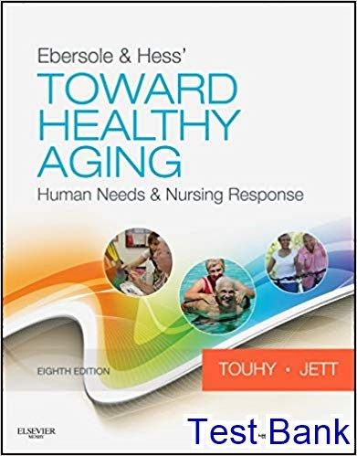 Test Bank For Ebersole And Hess Toward Healthy Aging 8th Edition By Touchy 2020 Test Bank And Solutions Manual Healthy Aging Nursing Books Test Bank