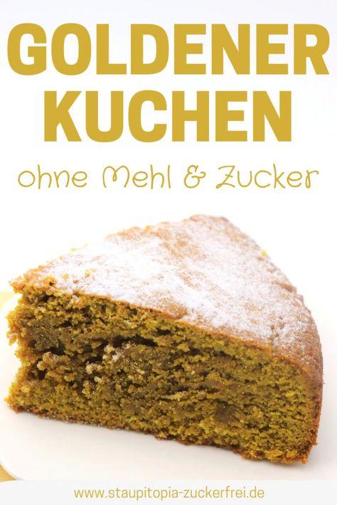 Goldener Kuchen Ein Gesunder Kuchen Mit Kurkuma Rezept Mit Bildern Goldener Kuchen Gesunde Kuchen Kuchen Ohne Mehl