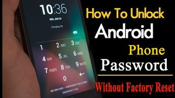 6 Methods To Unlock Your Android Device Password Without Factory