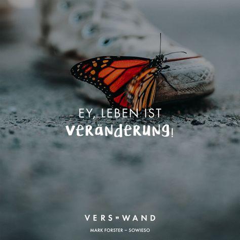 Visual Statements®️ Ey, Leben ist Veränderung. - Mark Forster Sprüche / Zitate / Quotes / Verswand / Musik / Band / Artist / tiefgründig / nachdenken / Leben / Attitude / Motivation