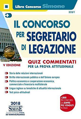 Il Concorso Per Segretario Di Legazione Quiz Commentati Per La Prova Attitudinale Di Legazione Segretario Il Quiz Segretaria Relazioni Internazionali