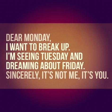 Break up Monday