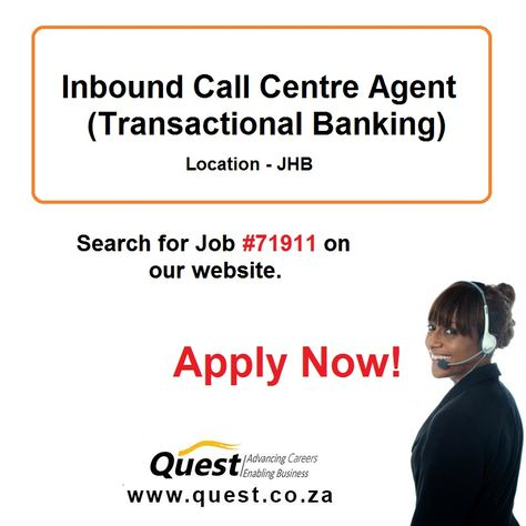 nbound Call Centre Agent (Transactional Banking) - JHB Job #71911 - inbound call center agent sample resume