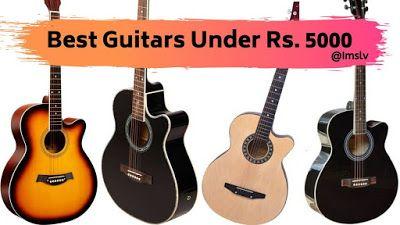 Best Guitar Under 5000 Guitar Best Acoustic Guitar Cool Guitar