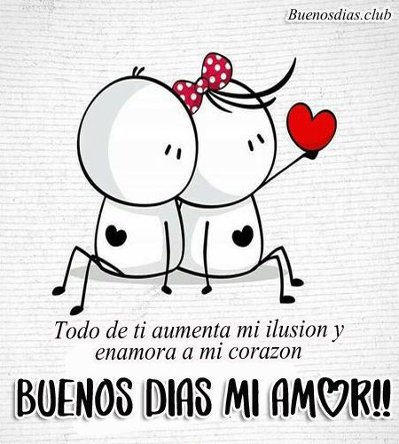 Tarjetas De Buenos Dias Mi Amor Para Whatsapp Imagenes De Buenos Dias Y Frases De Vida Saludos De Buenos Dias Buenos Dias Amor Imagenes Buenos Dias Amor