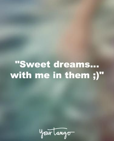 45 Trendy Quotes For Him Flirty Goodnight Flirty Quotes Sweet Dream Quotes Flirting Quotes