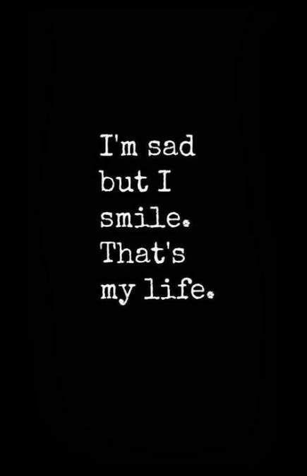I'm sad but I smile quote smile life sad sad quotes sad quotes and sayings